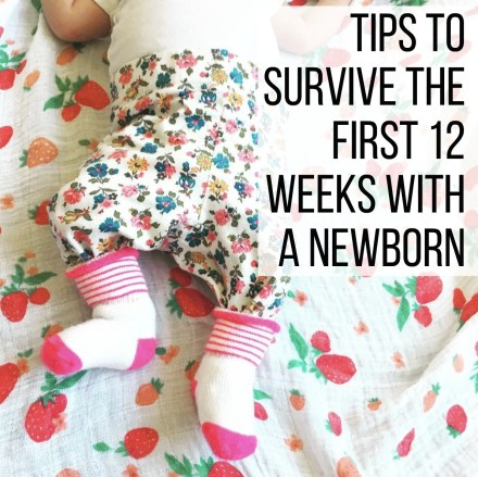 Tips to Survive the First 12 Weeks With a Newborn