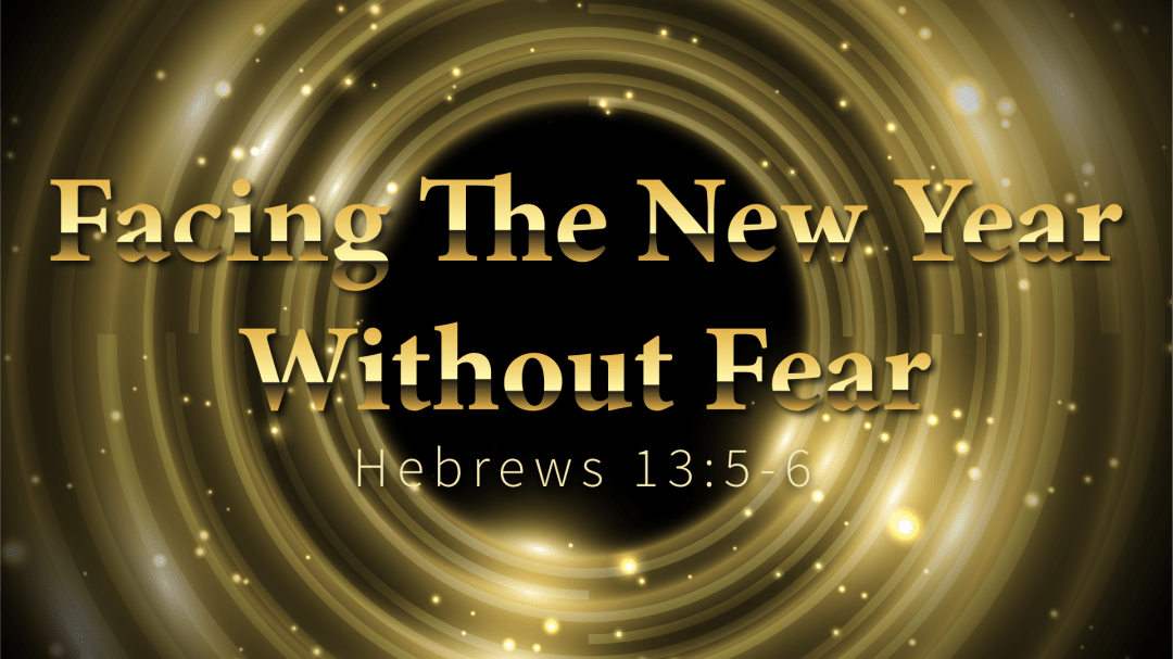 Facing The New Year Without Fear