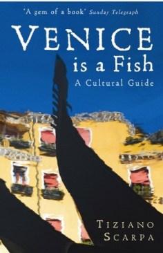 Venice is a fish Tiziano Scarpa book
