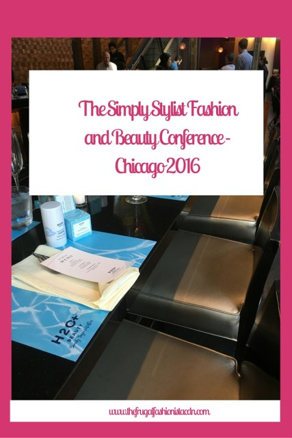 The Frugal Fashionista: The Simply Stylist Fashion and Beauty Conference - Chicago 2016