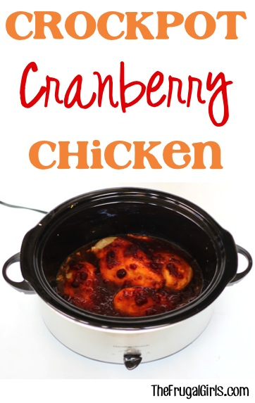 Crockpot Cranberry Chicken Recipe from TheFrugalGirls.com
