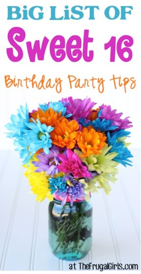 BIG List of Sweet 16 Birthday Party Ideas at TheFrugalGirls.com