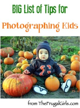 BIG List of Tips for Photographing Kids from TheFrugalGirls.com