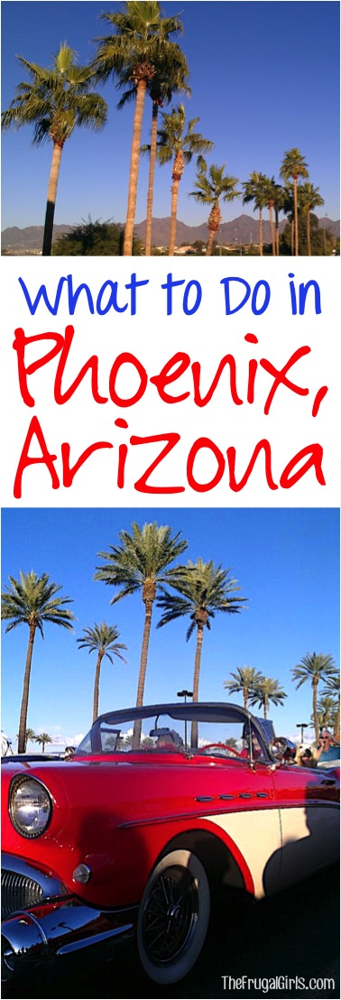 What to Do in Phoenix Arizona - Tips from TheFrugalGirls.com