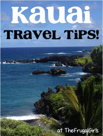 Kauai Reader Tips: Best Island Travel Tips from TheFrugalGirls.com