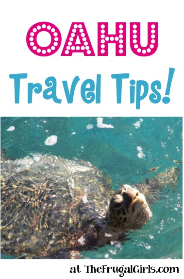 Best Oahu Travel Tips at TheFrugalGirls.com