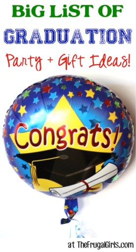 BIG List of Graduation Party and Gift Ideas from TheFrugalGirls.com