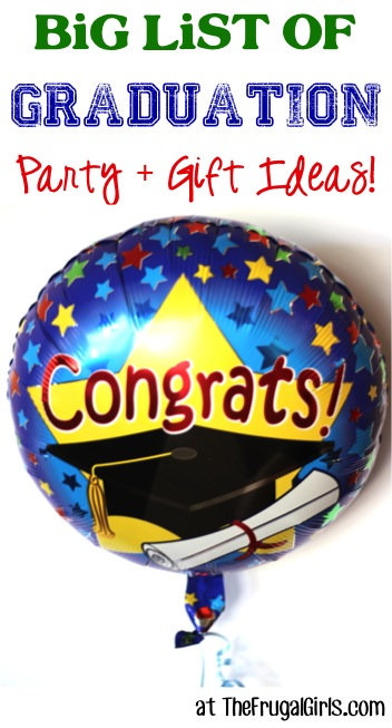Creative Graduation Party Ideas + gift ideas from TheFrugalGirls.com