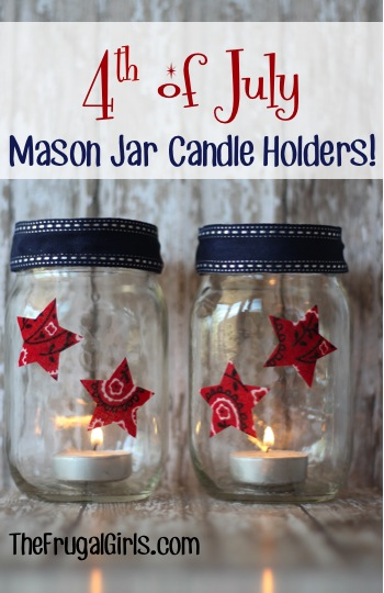 4th of July Mason Jar Candle Holders from TheFrugalGirls.com