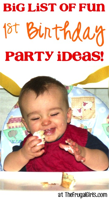 First Birthday Party Ideas from TheFrugalGirls.com