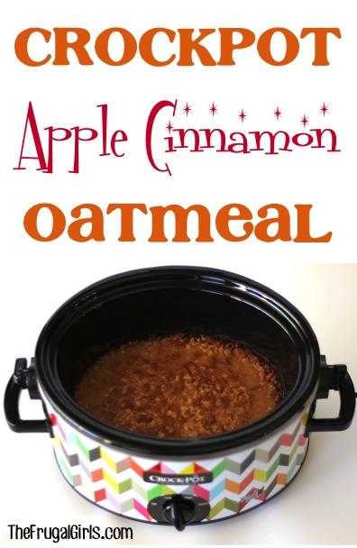 Crockpot Apple Cinnamon Oatmeal Recipe from TheFrugalGirls.com