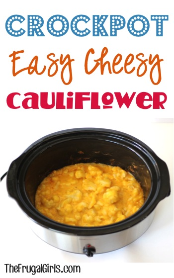 Crockpot Cheesy Cauliflower Recipe from TheFrugalGirls.com