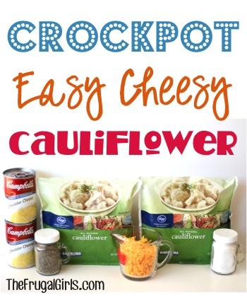 Crockpot Easy Cheesy Cauliflower Recipe at TheFrugalGirls.com