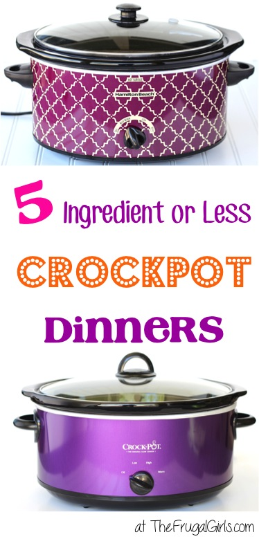 5 Ingredient Crockpot Dinners from TheFrugalGirls.com