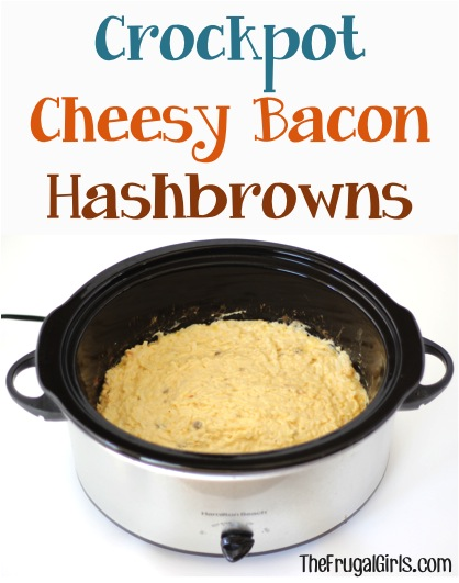 Crockpot Cheesy Bacon Hashbrowns Recipe - from TheFrugalGirls.com