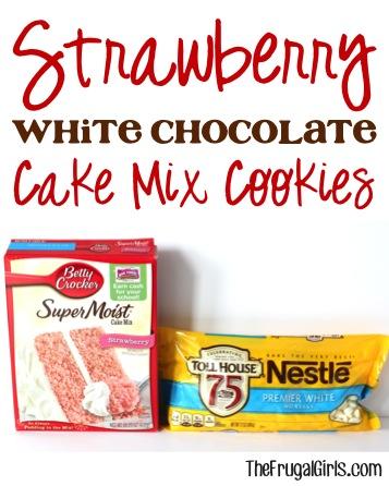 Strawberry White Chocolate Cake Mix Cookies Recipe at TheFrugalGirls.com