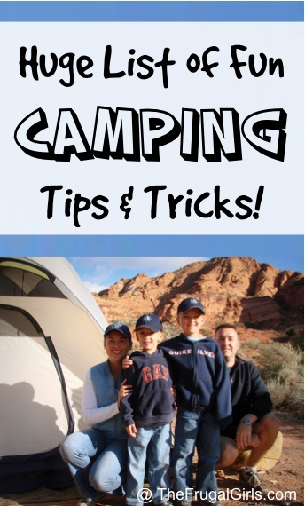 Camping Tips and Tricks at TheFrugalGirls.com