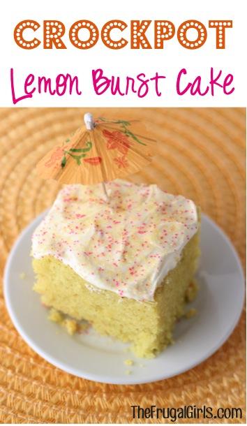Crockpot Lemon Burst Cake Recipe from TheFrugalGirls.com