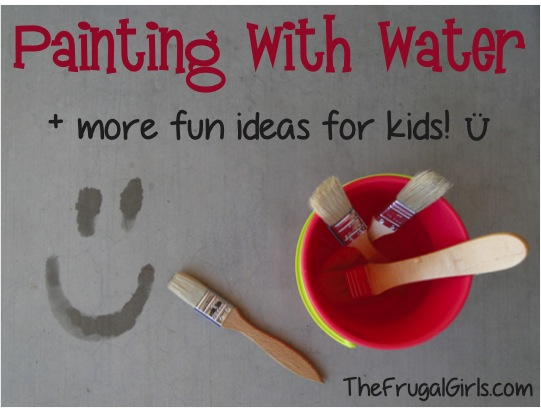 Painting With Water Summer Fun For Kids from TheFrugalGirls.com