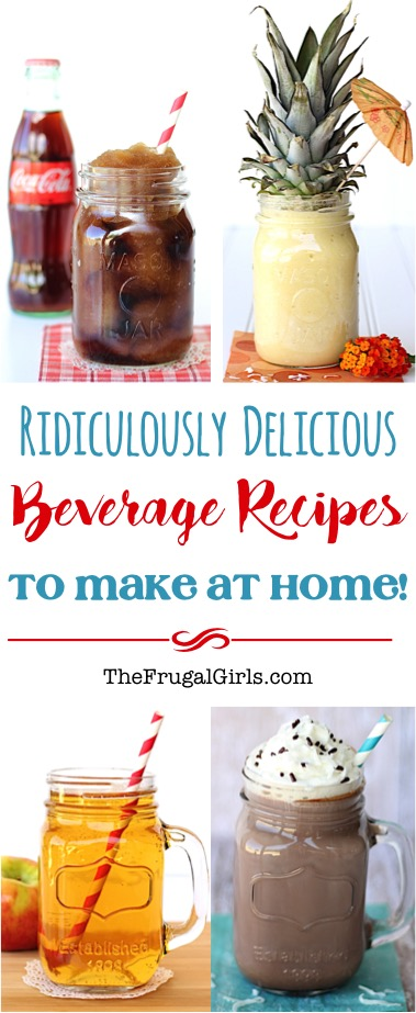Delicious Beverage Recipes from TheFrugalGirls.com