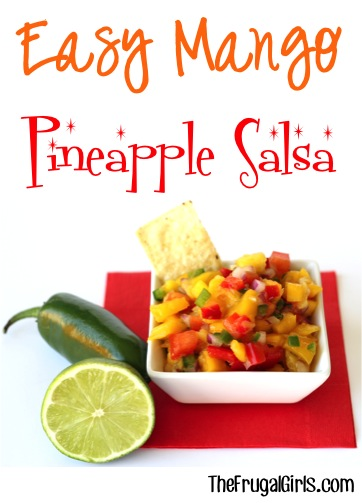 Easy Mango Pineapple Salsa Recipe from TheFrugalGirls.com