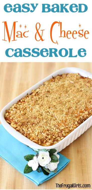Easy Baked Macaroni and Cheese Casserole Recipe from TheFrugalGirls.com