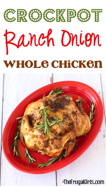 Crockpot Ranch Onion Whole Chicken Recipe from TheFrugalGirls.com