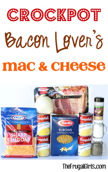 Crockpot Bacon Lover's Macaroni and Cheese Recipe - from TheFrugalGirls.com