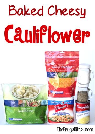 Baked Cheesy Caulfilower Recipe at TheFrugalGirls.com
