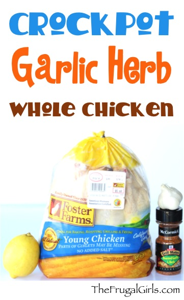 Crockpot Garlic Herb Whole Chicken Recipe at TheFrugalGirls.com