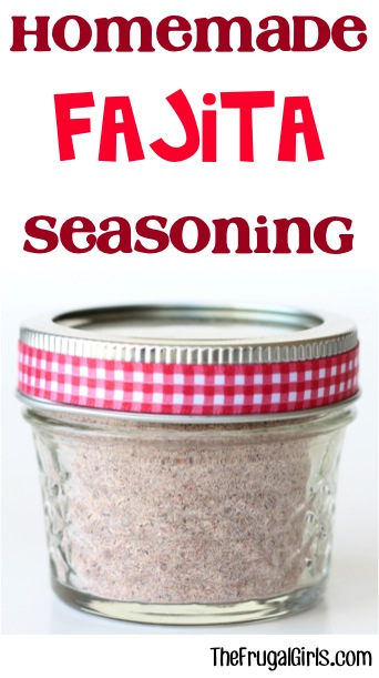 Fajita Seasoning Recipe from TheFrugalGirls.com