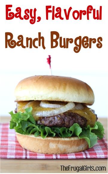 Easy Ranch Burgers Recipe from TheFrugalGirls.com