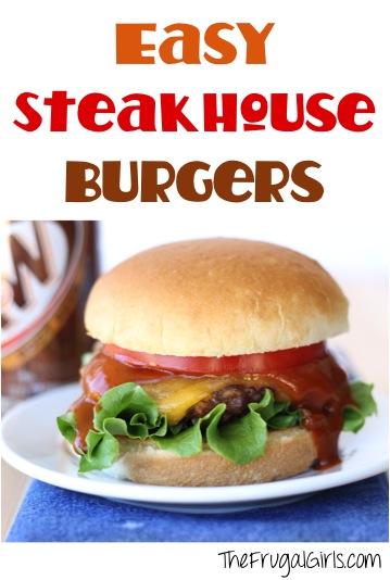Steakhouse Burgers Recipe from TheFrugalGirls.com