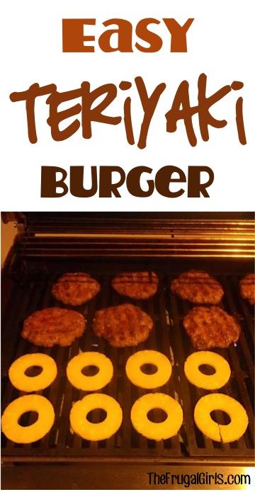 Teriyaki Burgers Recipe from TheFrugalGirls.com
