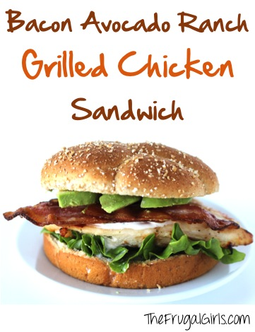 Bacon Avocado Ranch Grilled Chicken Sandwich Recipe from TheFrugalGirls.com