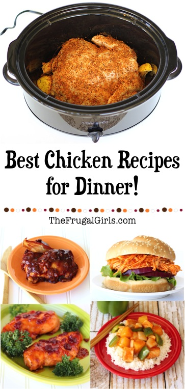 Best Chicken Recipes for Dinner from TheFrugalGirls.com