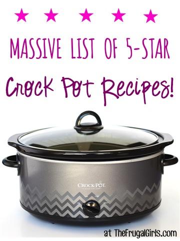 Best Crockpot Recipes Ever - Massive List of 5-Star Recipes at TheFrugalGirls.com