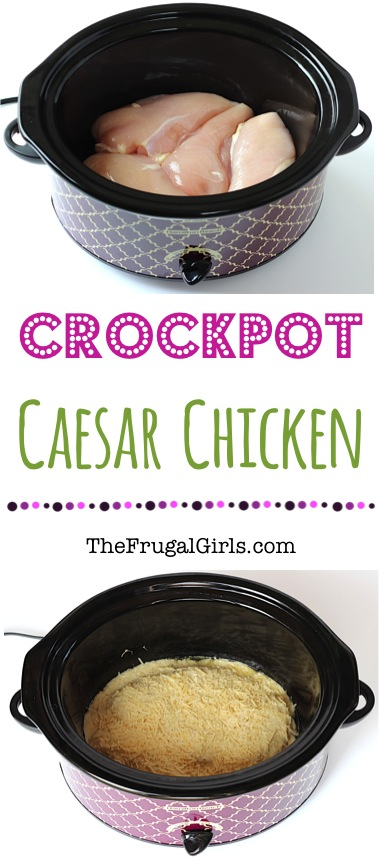 Crock Pot Caesar Chicken Recipe at TheFrugalGirls.com