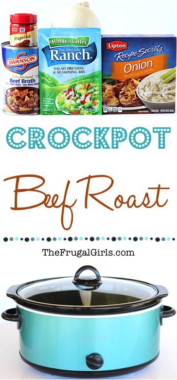 Easy Crock Pot Beef Roast Recipe from TheFrugalGirls.com
