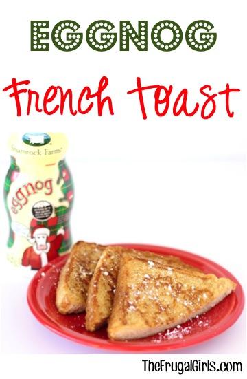 Eggnog French Toast Recipe from TheFrugalGirls.com