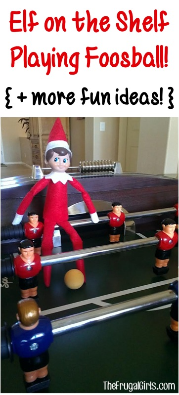 Elf on the Shelf Playing Foosball and more Elf Ideas at TheFrugalGirls.com