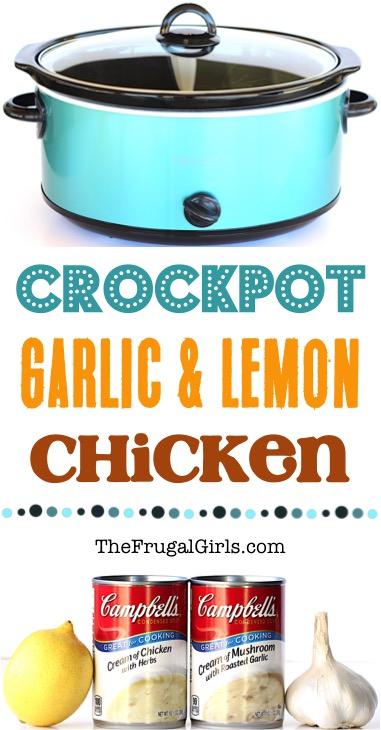 Crock Pot Garlic Lemon Chicken Recipe from TheFrugalGirls.com