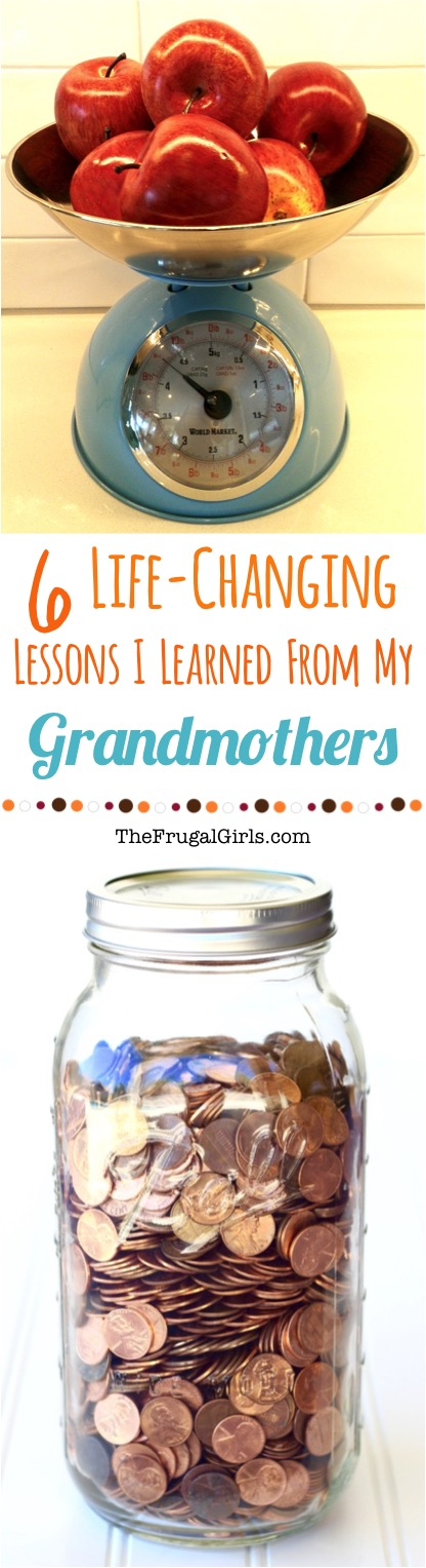 6 Life Changing Frugal Lessons I Learned From My Grandmothers | TheFrugalGirls.com