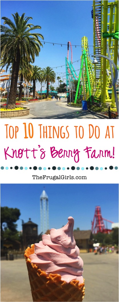 Knotts Berry Farm Top 10 Things to Do - from TheFrugalGirls.com