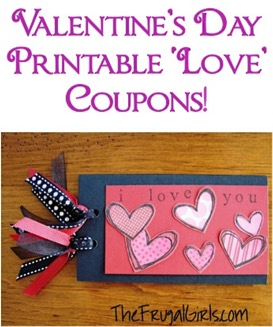 Valentine's Day Printable 'Love' Coupons from TheFrugalGirls.com