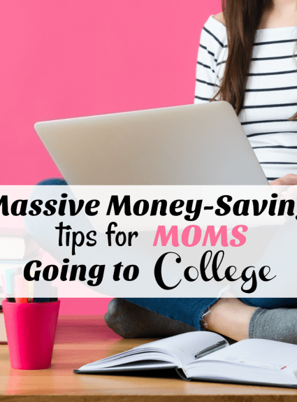 Massive Money-Saving Tips for Moms Going to College