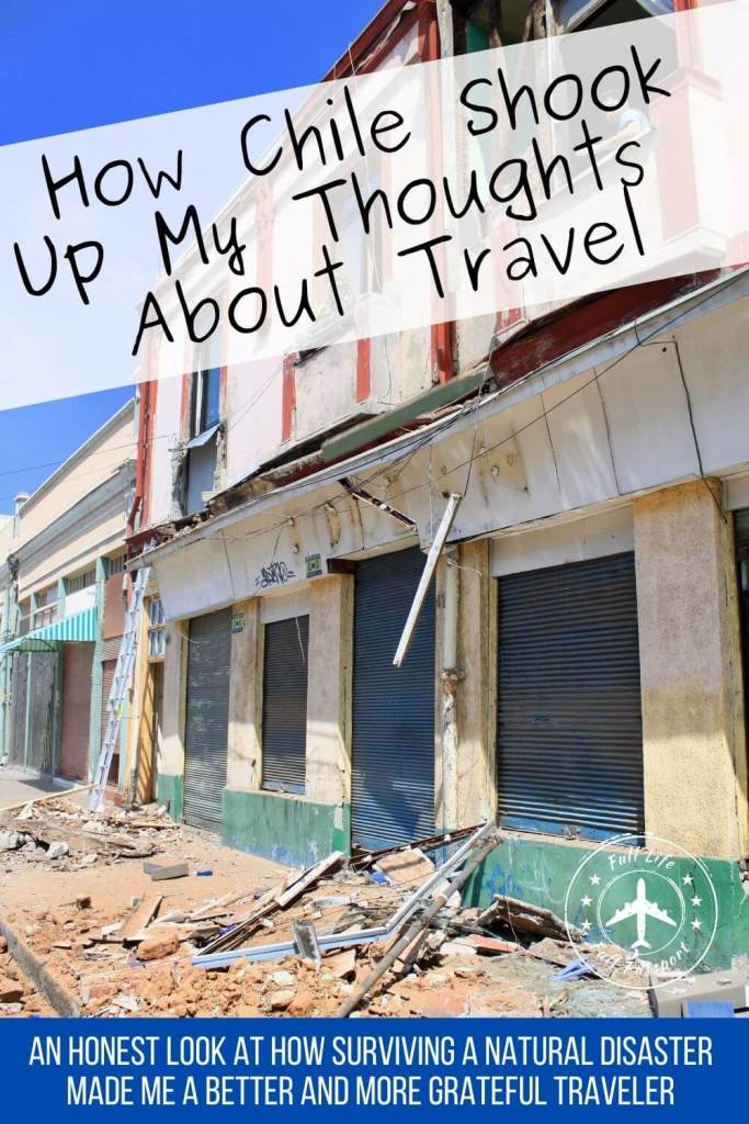 The Chile earthquake of 2010 shook us up in Valparaiso and caused devastation across the country. Read about how it changed my thoughts on travel.