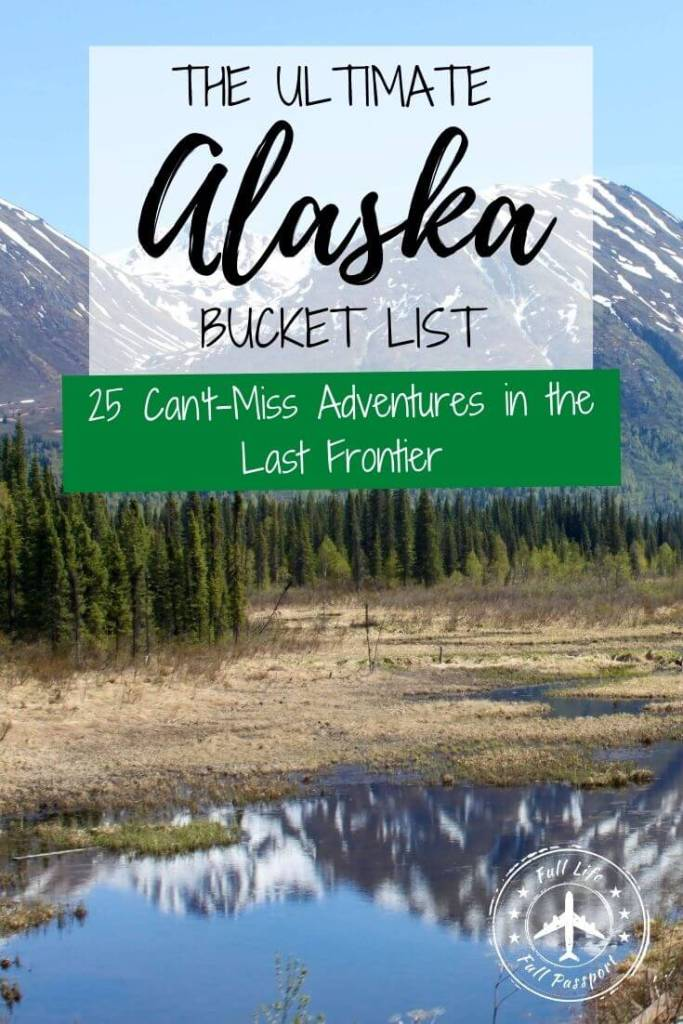 The ultimate Alaska bucket list! Check out these 25 can't-miss road trips, experiences, things to see, and other adventures!