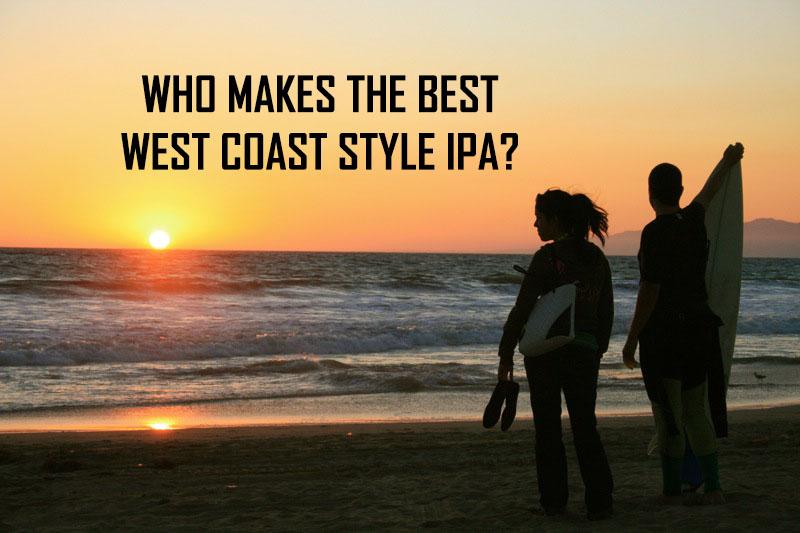 Best West Coast Style IPA Maker