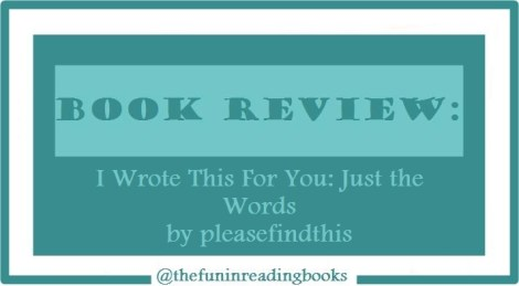 book-review-i-wrote-this-for-you-just-the-words
